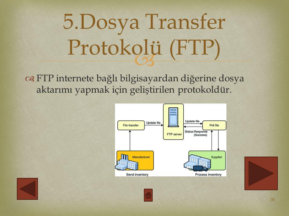   FTP internete bağlı bilgisayardan diğerine dosya aktarımı yapmak için geliştirilen protokoldür.