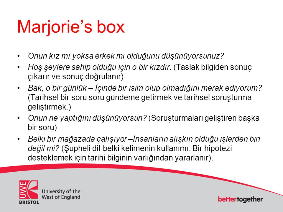 Marjorie's box Onun kız mı yoksa erkek mi olduğunu düşünüyorsunuz? Hoş şeylere sahip olduğu için o bir kızdır. (Taslak bilgiden sonuç çıkarır ve sonuç