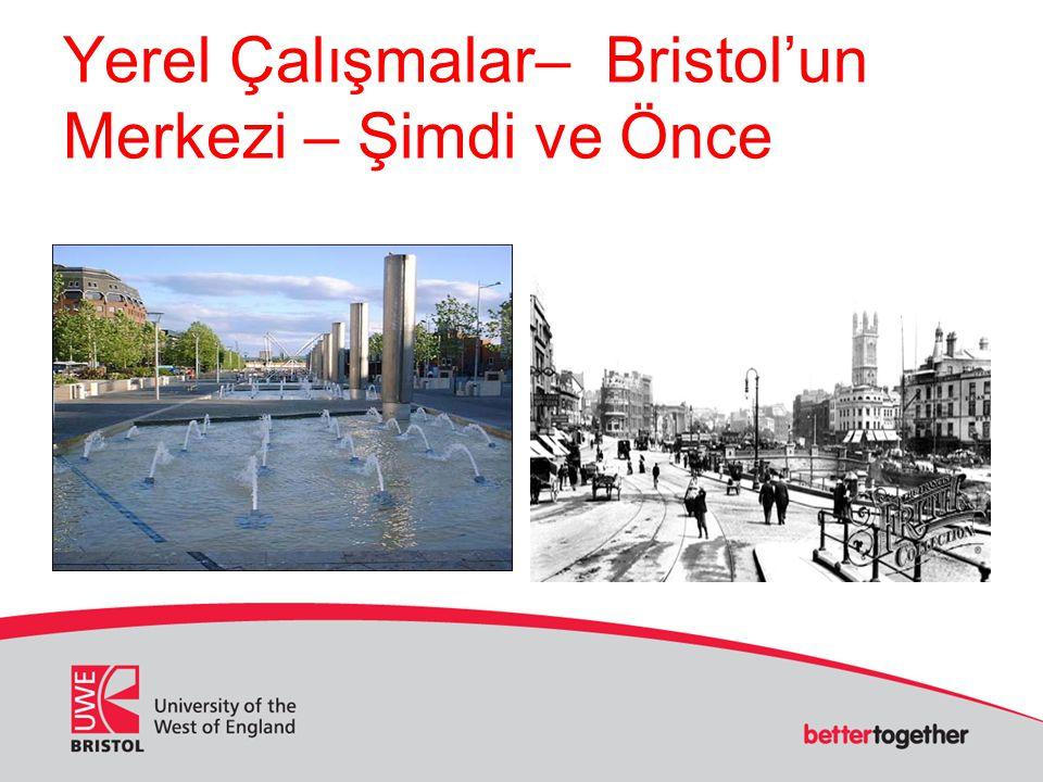 Yerel Çalışmalar– Bristol'un Merkezi – Şimdi ve Önce