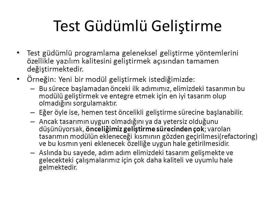 Test Güdümlü Geliştirme Test güdümlü programlama geleneksel geliştirme yöntemlerini özellikle yazılım kalitesini geliştirmek açısından tamamen değişti