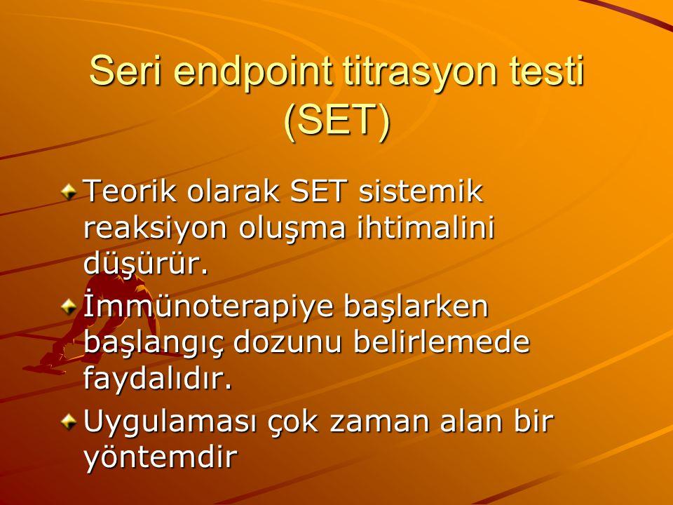 Seri endpoint titrasyon testi (SET) Teorik olarak SET sistemik reaksiyon oluşma ihtimalini düşürür.