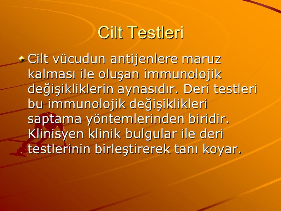 Cilt Testleri Cilt vücudun antijenlere maruz kalması ile oluşan immunolojik değişikliklerin aynasıdır.