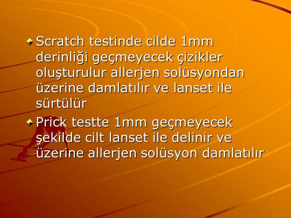 Scratch testinde cilde 1mm derinliği geçmeyecek çizikler oluşturulur allerjen solüsyondan üzerine damlatılır ve lanset ile sürtülür Prick testte 1mm geçmeyecek şekilde cilt lanset ile delinir ve üzerine allerjen solüsyon damlatılır
