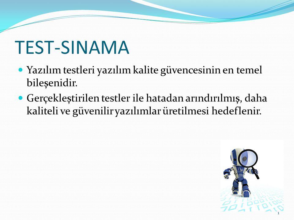 TEST-SINAMA Yazılım testleri yazılım kalite güvencesinin en temel bileşenidir. Gerçekleştirilen testler ile hatadan arındırılmış, daha kaliteli ve güv