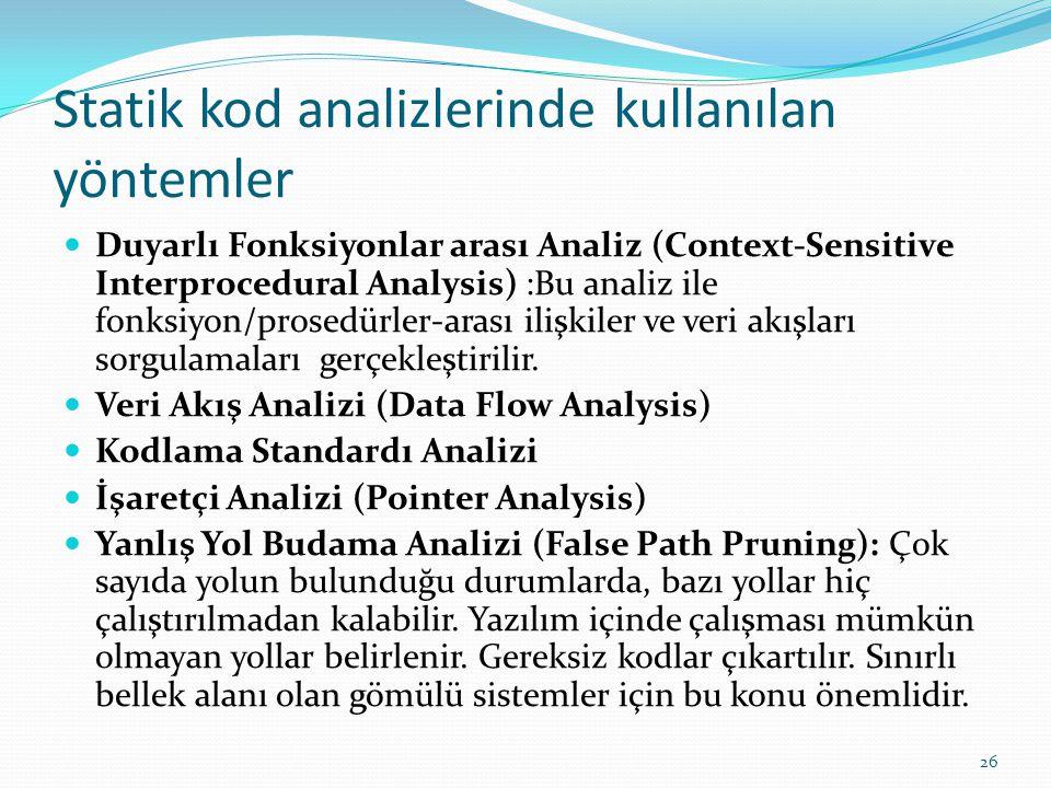 Statik kod analizlerinde kullanılan yöntemler Duyarlı Fonksiyonlar arası Analiz (Context-Sensitive Interprocedural Analysis) :Bu analiz ile fonksiyon/