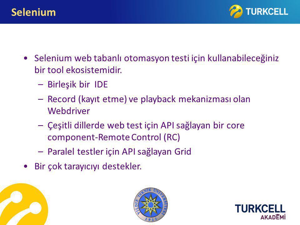 Selenium web tabanlı otomasyon testi için kullanabileceğiniz bir tool ekosistemidir. –Birleşik bir IDE –Record (kayıt etme) ve playback mekanizması ol