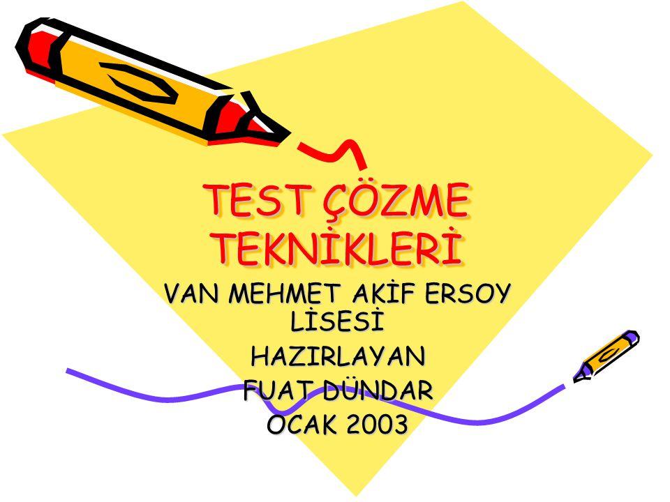 Test çözmede üç unsur önemlidir.Bilgi : Öğrenme ile kazanılır.