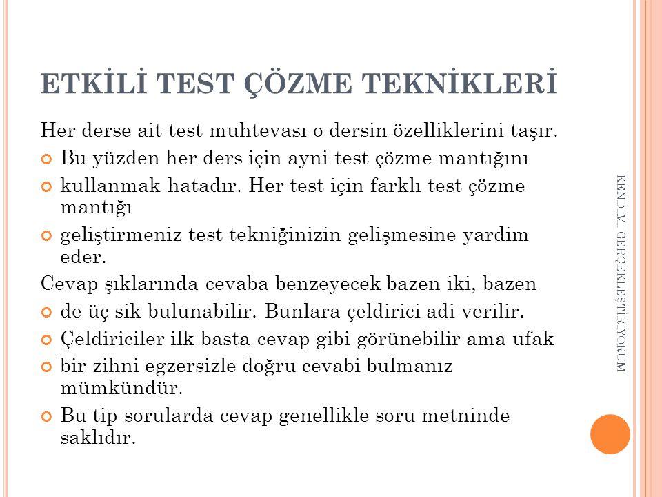 ETKİLİ TEST ÇÖZME TEKNİKLERİ Her derse ait test muhtevası o dersin özelliklerini taşır.