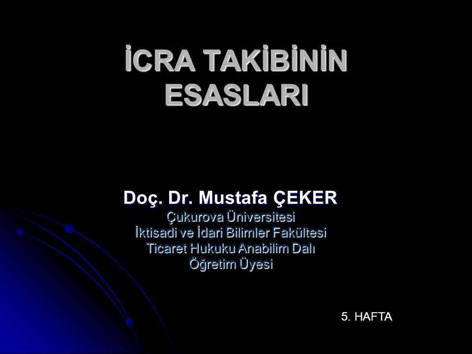 İCRA TAKİBİNİN ESASLARI Doç. Dr. Mustafa ÇEKER Çukurova Üniversitesi İktisadi ve İdari Bilimler Fakültesi Ticaret Hukuku Anabilim Dalı Öğretim Üyesi 5