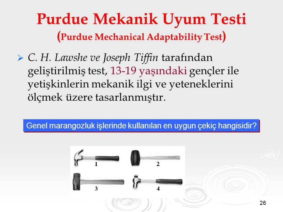 26 Purdue Mekanik Uyum Testi ( Purdue Mechanical Adaptability Test )   C.