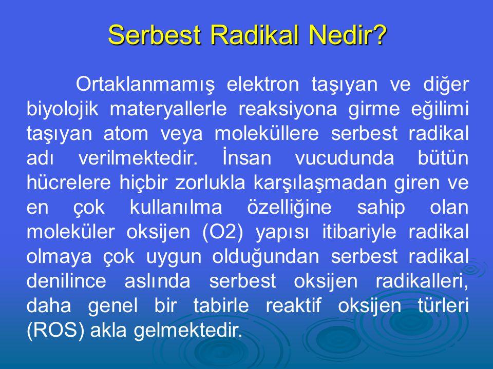 Ortaklanmamış elektron taşıyan ve diğer biyolojik materyallerle reaksiyona girme eğilimi taşıyan atom veya moleküllere serbest radikal adı verilmektedir.