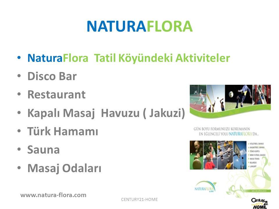 NATURAFLORA NaturaFlora Tatil Köyündeki Aktiviteler Disco Bar Restaurant Kapalı Masaj Havuzu ( Jakuzi) Türk Hamamı Sauna Masaj Odaları www.natura-flor