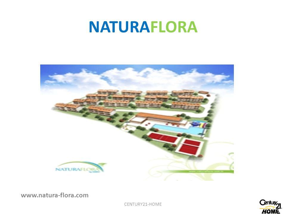 NATURAFLORA www.natura-flora.com CENTURY21-HOME
