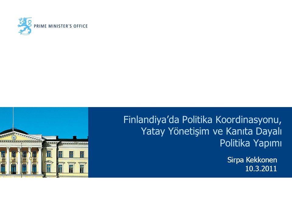 Finlandiya'da Politika Koordinasyonu, Yatay Yönetişim ve Kanıta Dayalı Politika Yapımı Sirpa Kekkonen 10.3.2011