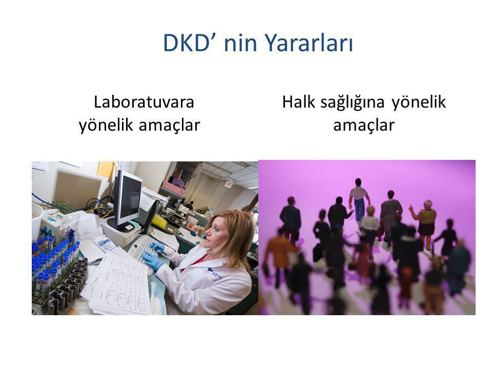 DKD' nin Yararları Laboratuvara yönelik amaçlar Halk sağlığına yönelik amaçlar