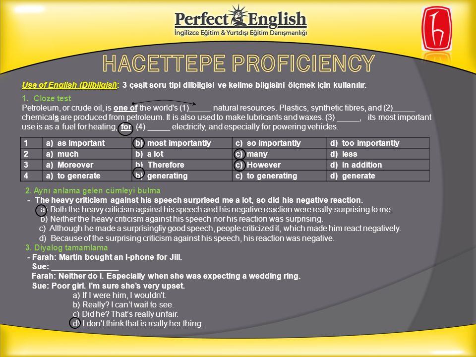 Use of English (Dilbilgisi): Use of English (Dilbilgisi): 3 çeşit soru tipi dilbilgisi ve kelime bilgisini ölçmek için kullanılır. 1.Cloze test Petrol