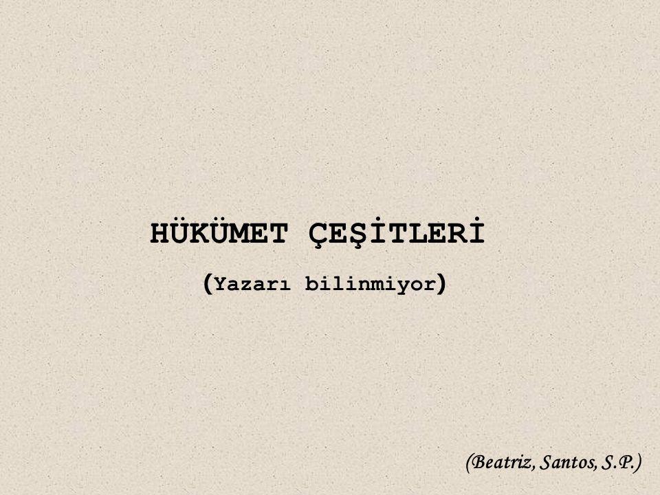 HÜKÜMET ÇEŞİTLERİ ( Yazarı bilinmiyor ) (Beatriz, Santos, S.P.)