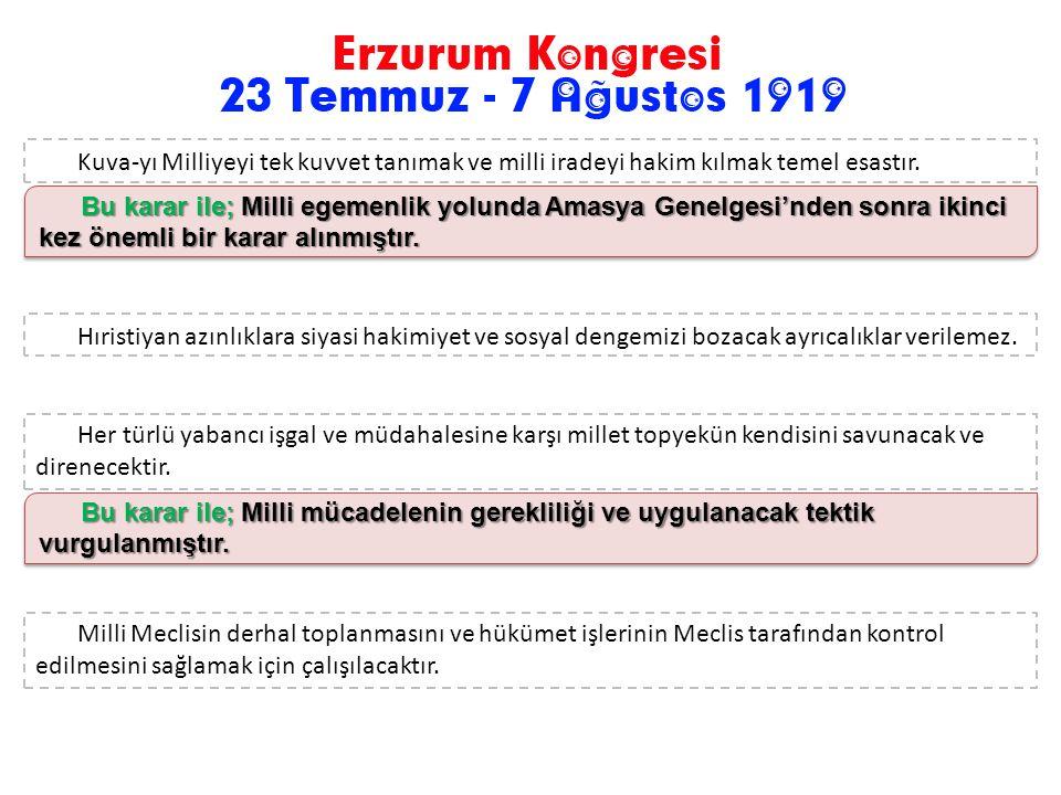 Milli sınırlar içinde vatan bölünmez bir bütündür; parçalanamaz. Bu karar ile; bölgesel bir kongre olan Erzurum Kongresi'nin ulusal - milli bir kongre