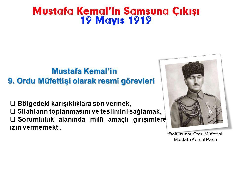 16 Mayıs 1919 İstanbul 19 Mayıs 1919 Samsun Samsun ve Trabzon'da Rum çetelerinin Türk halkını katletmesi nedeniyle Türkler kendilerini savunmak amacıy