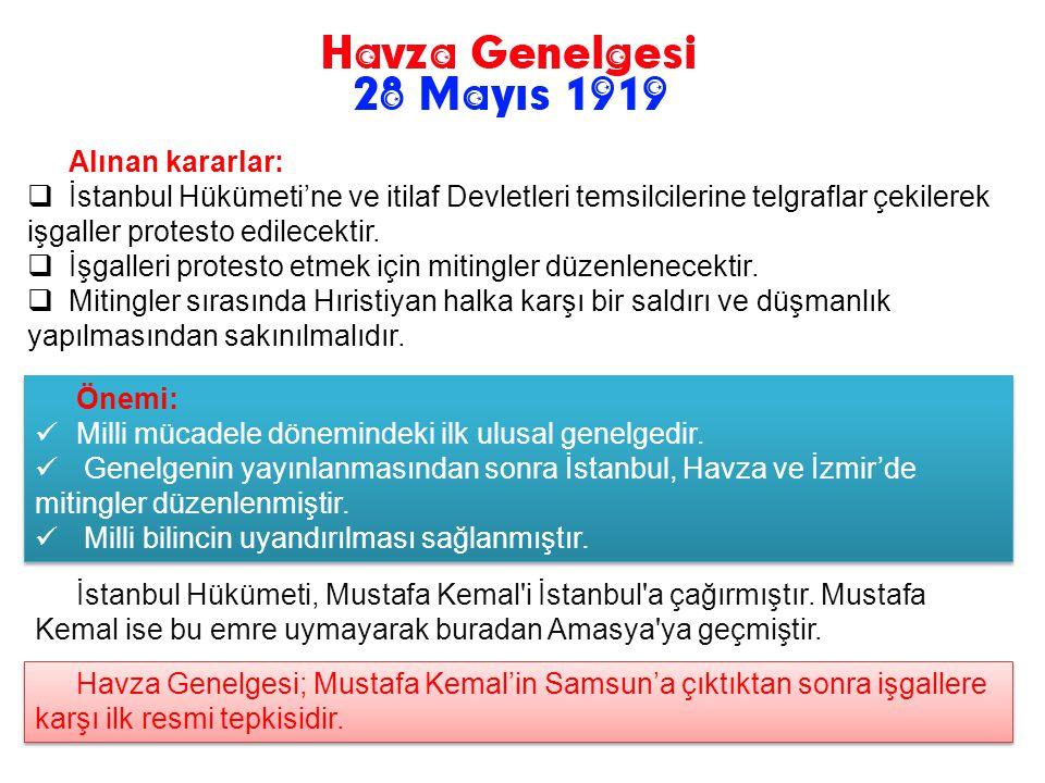 Mustafa Kemal 25 Mayıs 1919 tarihinde Havza'ya geçmiştir. 13 Haziran 1919 tarihine kadar burada kalmıştır. Samsun'da Rumların taşkınlıkları gittikçe a