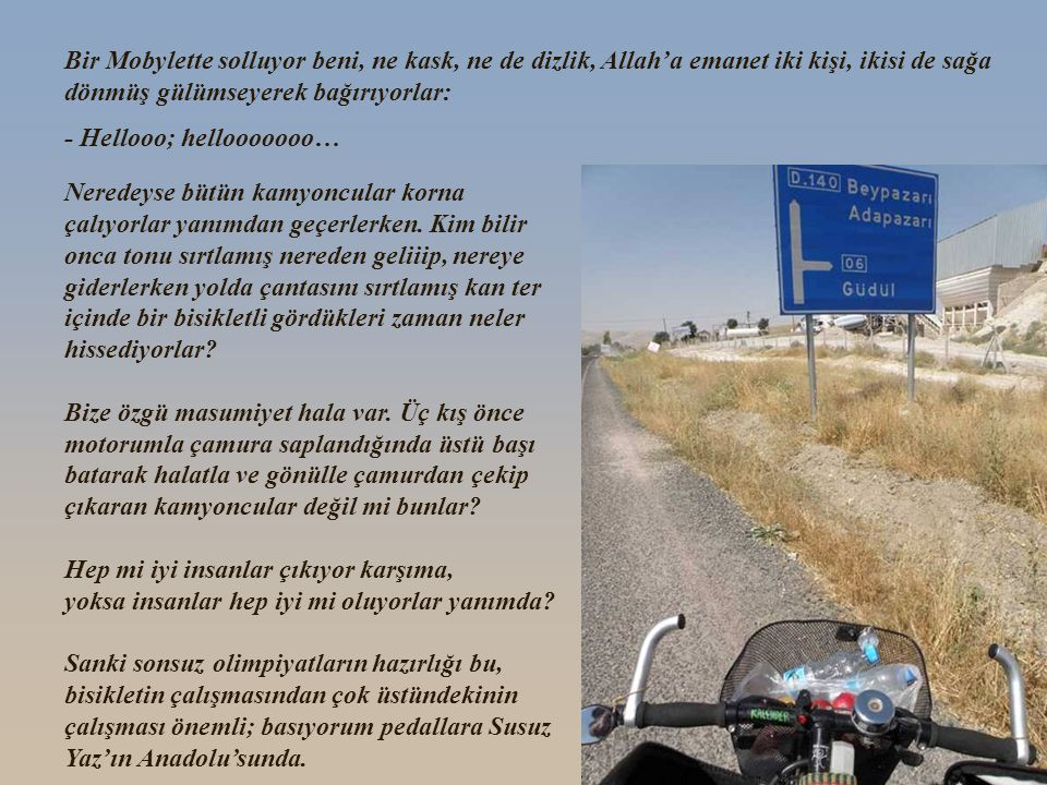 ÇİŞLİ HAVUZLARIN UZAĞINDA Canım Anadolu'mun bozkırındayım; terden çay olmuş akıyorum. Bir traktörün yanından geçiyorum, römorktaki çocuklar bağırıyorl