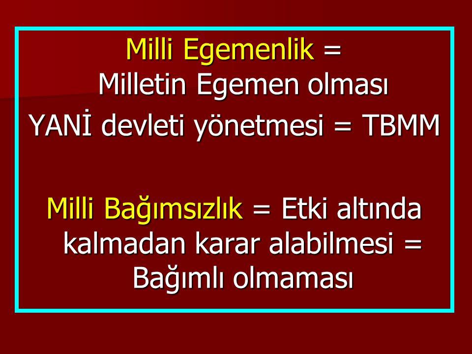 I.TBMM'nin ÖNEMİ ve YAPTIĞI İŞLER  Yeni Türk Devletinin kurulmasını sağlamıştır.