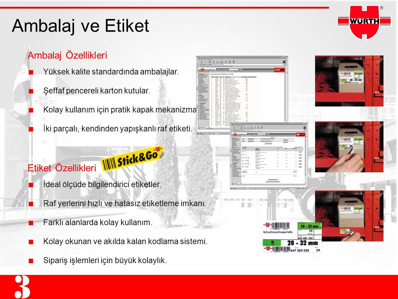 Ambalaj ve Etiket Ambalaj Özellikleri Yüksek kalite standardında ambalajlar.