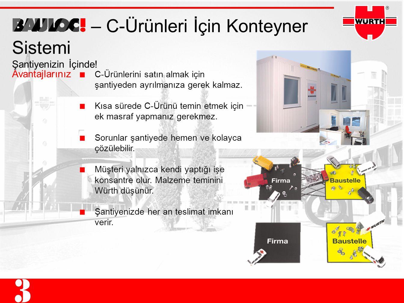 – C-Ürünleri İçin Konteyner Sistemi Şantiyenizin İçinde.