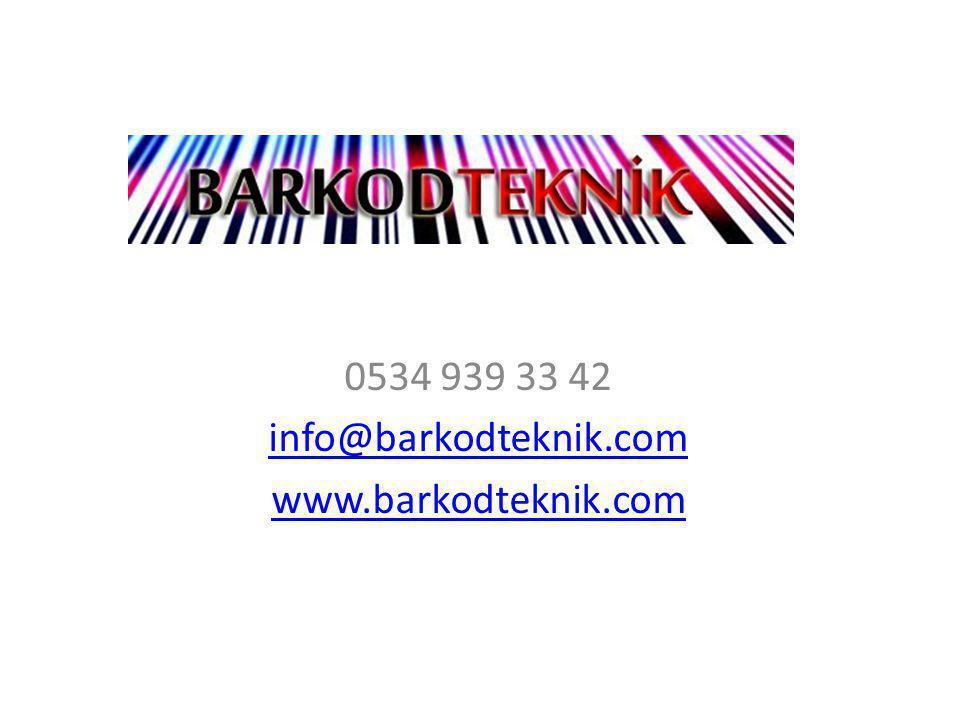 0534 939 33 42 info@barkodteknik.com www.barkodteknik.com