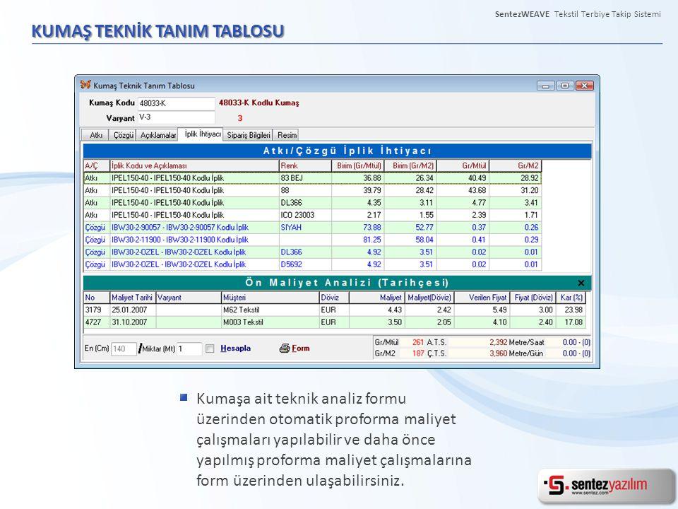 KUMAŞ TEKNİK TANIM TABLOSU Kumaşa ait teknik analiz formu üzerinden otomatik proforma maliyet çalışmaları yapılabilir ve daha önce yapılmış proforma m