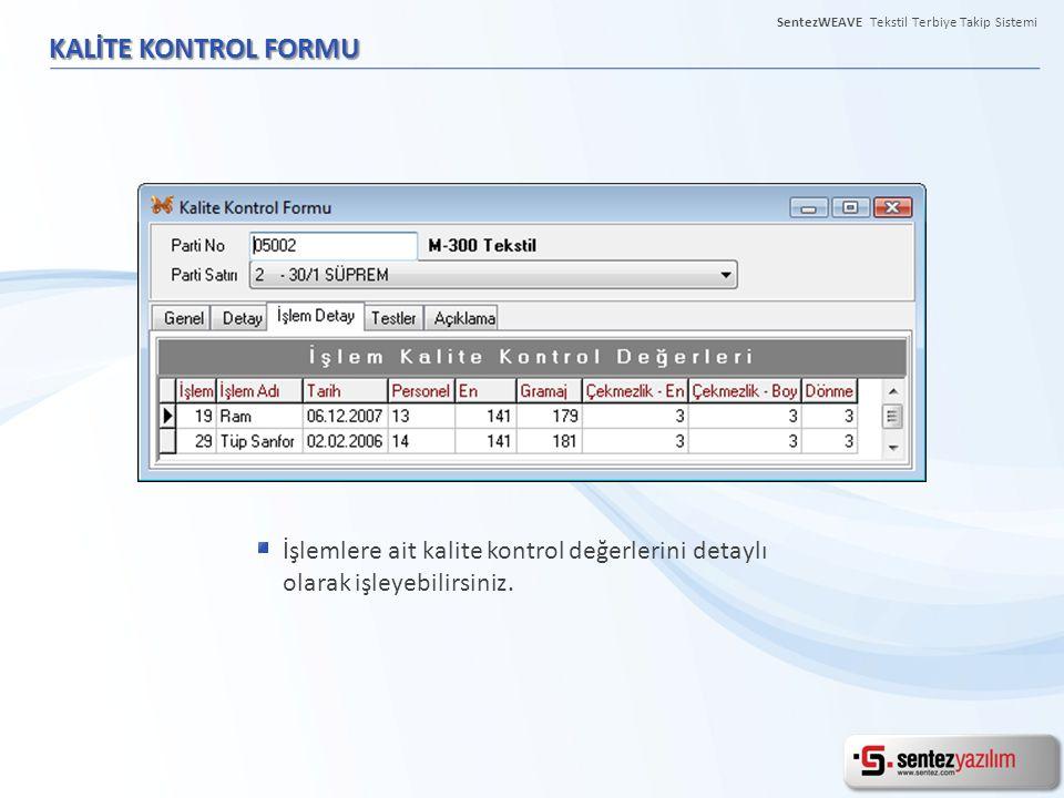 KALİTE KONTROL FORMU İşlemlere ait kalite kontrol değerlerini detaylı olarak işleyebilirsiniz. SentezWEAVE Tekstil Terbiye Takip Sistemi