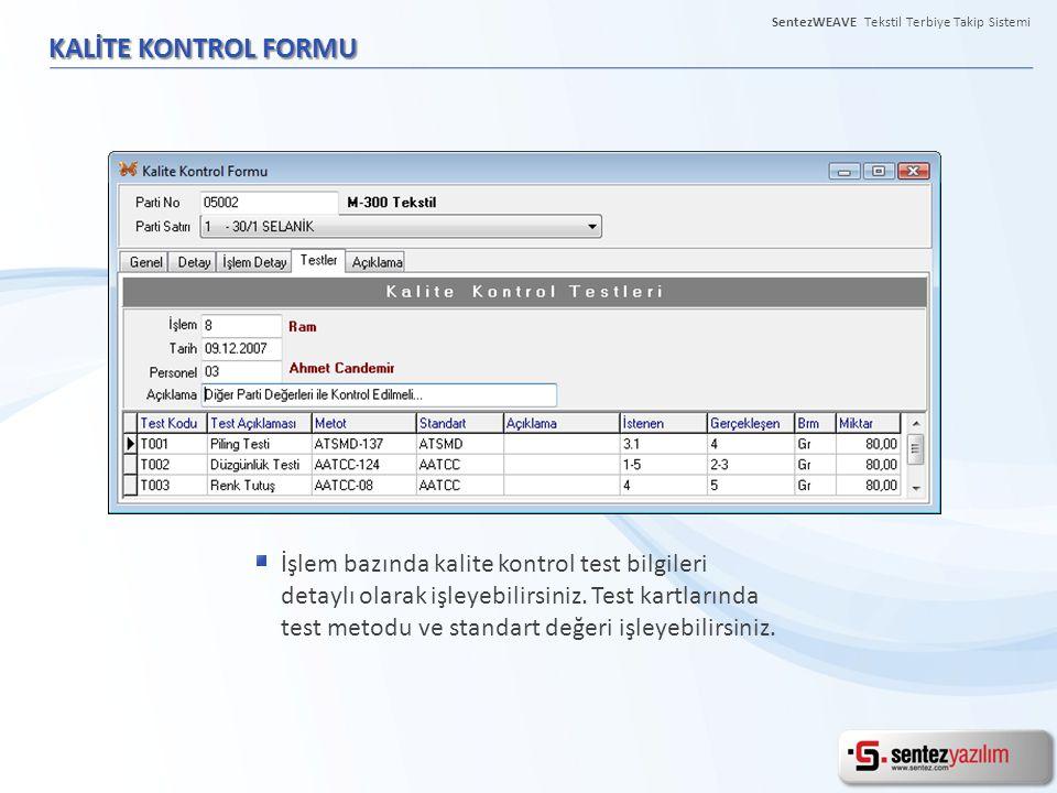 KALİTE KONTROL FORMU İşlem bazında kalite kontrol test bilgileri detaylı olarak işleyebilirsiniz. Test kartlarında test metodu ve standart değeri işle