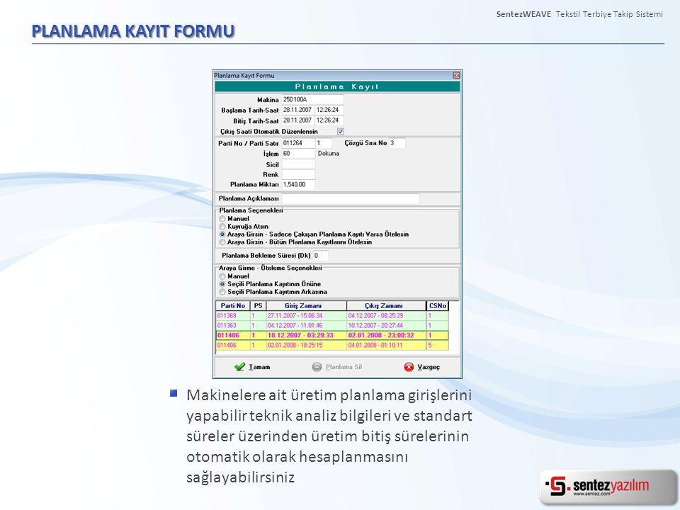 PLANLAMA KAYIT FORMU Makinelere ait üretim planlama girişlerini yapabilir teknik analiz bilgileri ve standart süreler üzerinden üretim bitiş sürelerin