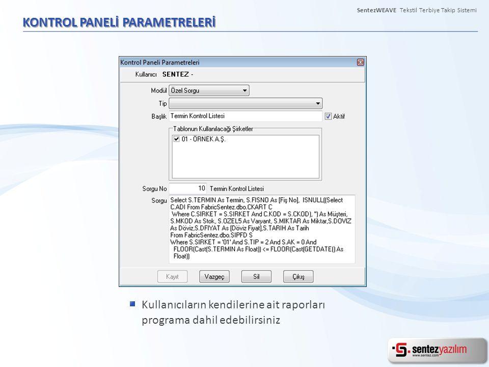 KONTROL PANELİ PARAMETRELERİ Kullanıcıların kendilerine ait raporları programa dahil edebilirsiniz.