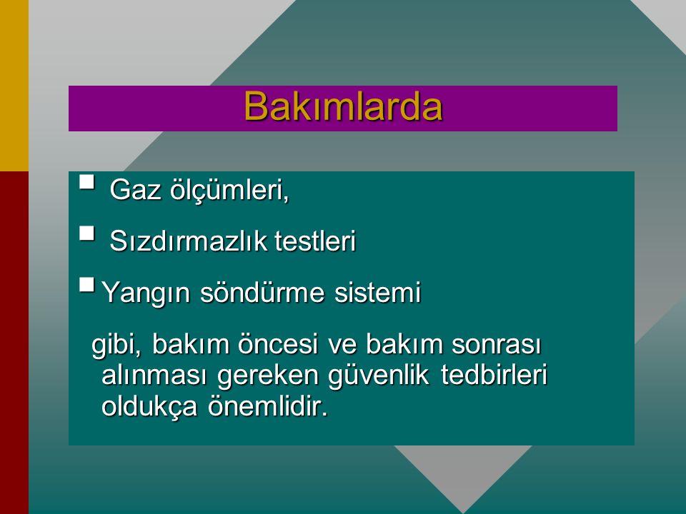 Yanma odası bakımları  Erdemir'de gaz türbinleri bakımı için ayrı bir ekip mevcut değildir.  Kuvvet santralı ve  Oksijen fabrikalarında faal olan,