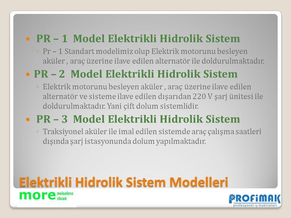 Elektrikli Hidrolik Sistem Modelleri PR – 1 Model Elektrikli Hidrolik Sistem ◦ Pr – 1 Standart modelimiz olup Elektrik motorunu besleyen aküler, araç