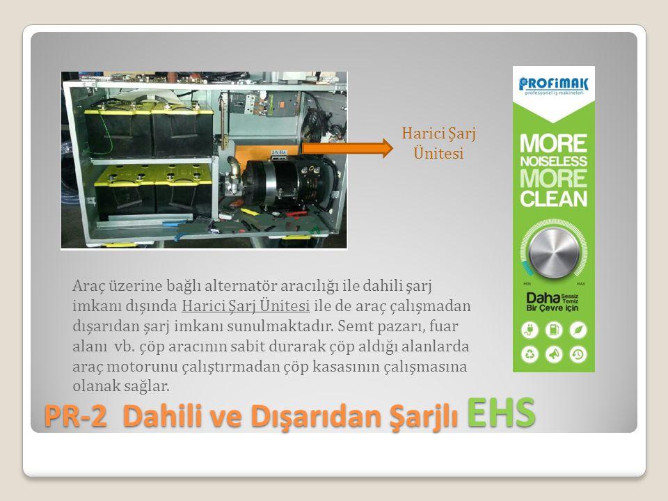PR-2 Dahili ve Dışarıdan Şarjlı EHS Harici Şarj Ünitesi Araç üzerine bağlı alternatör aracılığı ile dahili şarj imkanı dışında Harici Şarj Ünitesi ile