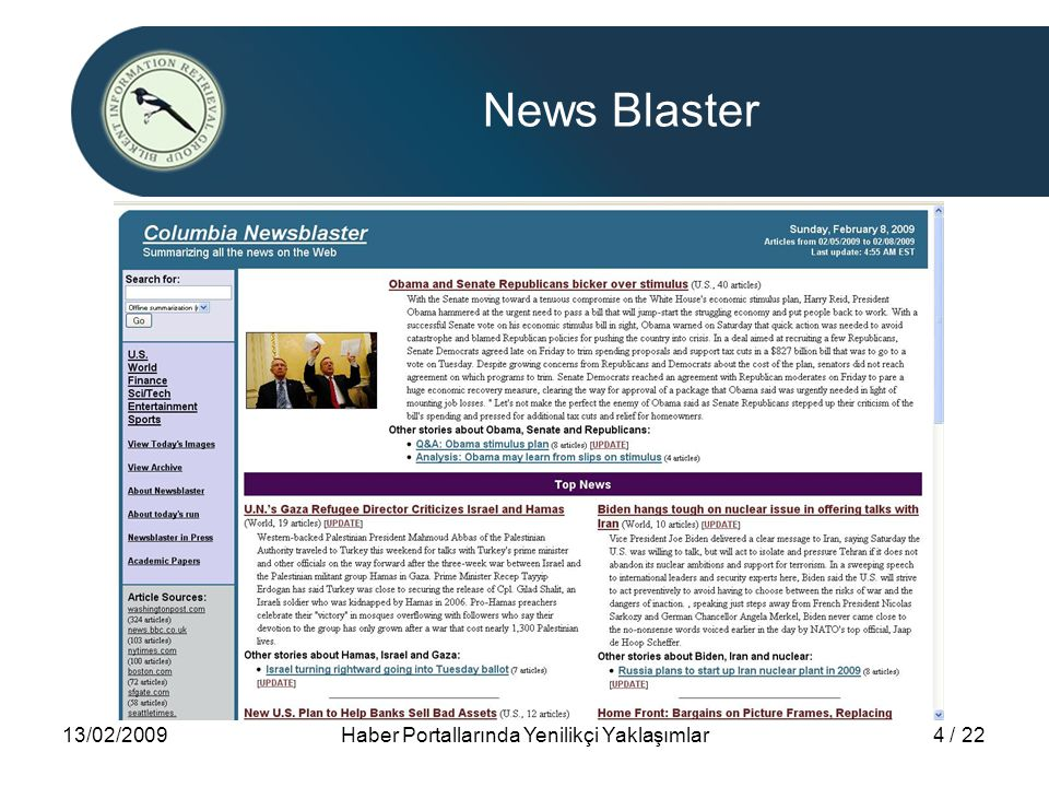 13/02/2009Haber Portallarında Yenilikçi Yaklaşımlar4 / 22 News Blaster