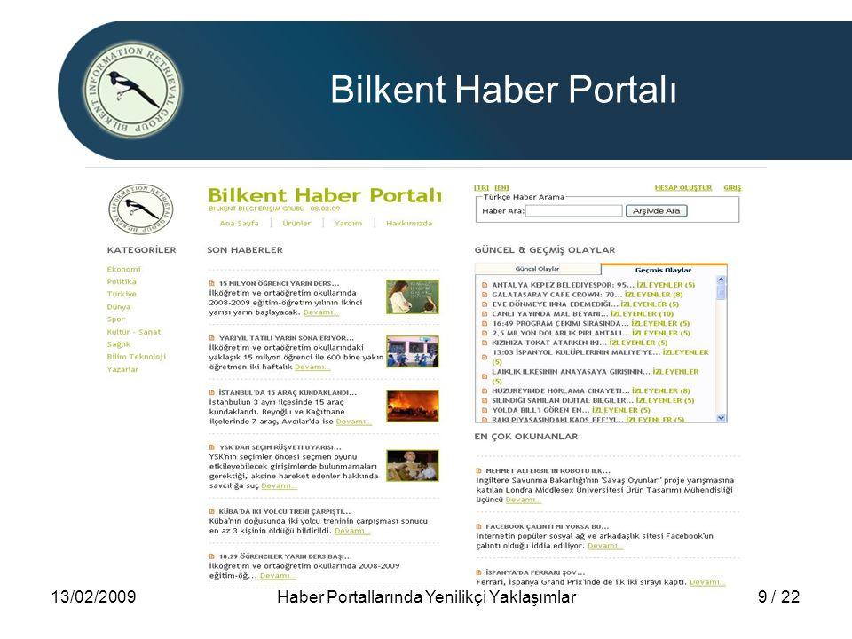 13/02/2009Haber Portallarında Yenilikçi Yaklaşımlar9 / 22 Bilkent Haber Portalı