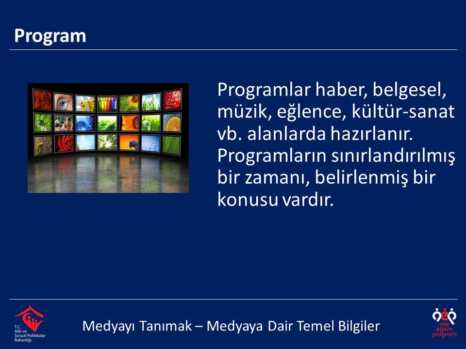 Programlar haber, belgesel, müzik, eğlence, kültür-sanat vb. alanlarda hazırlanır. Programların sınırlandırılmış bir zamanı, belirlenmiş bir konusu va