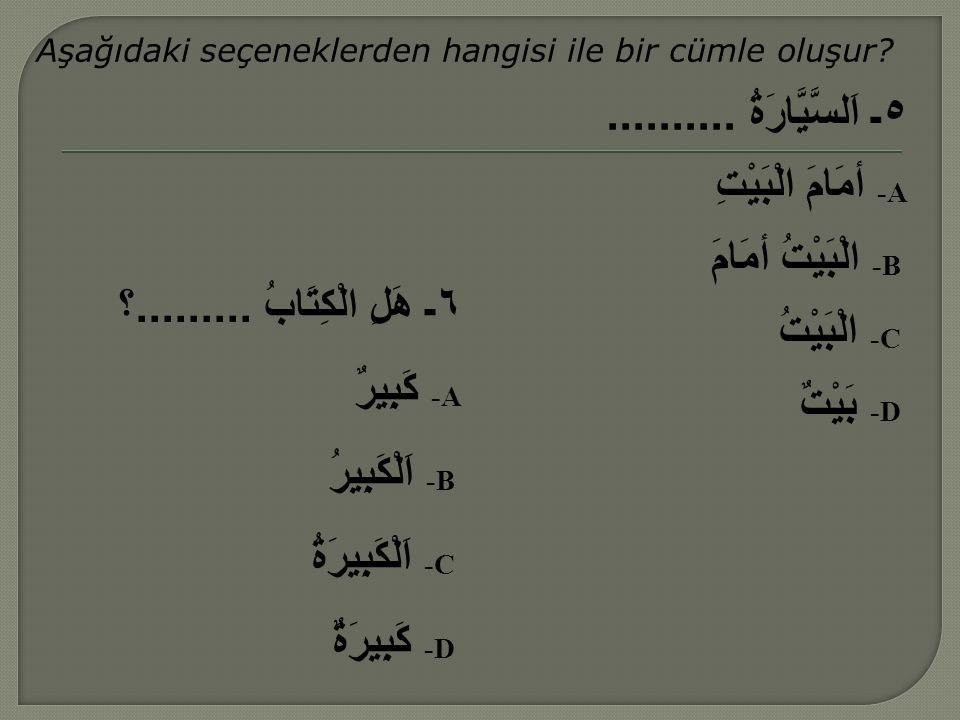 Aşağıdaki seçeneklerden hangisi ile bir cümle oluşur.