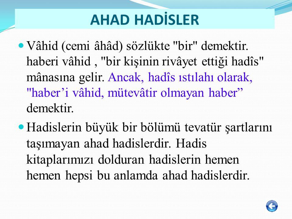 AHAD HADİSLER Vâhid (cemi âhâd) sözlükte