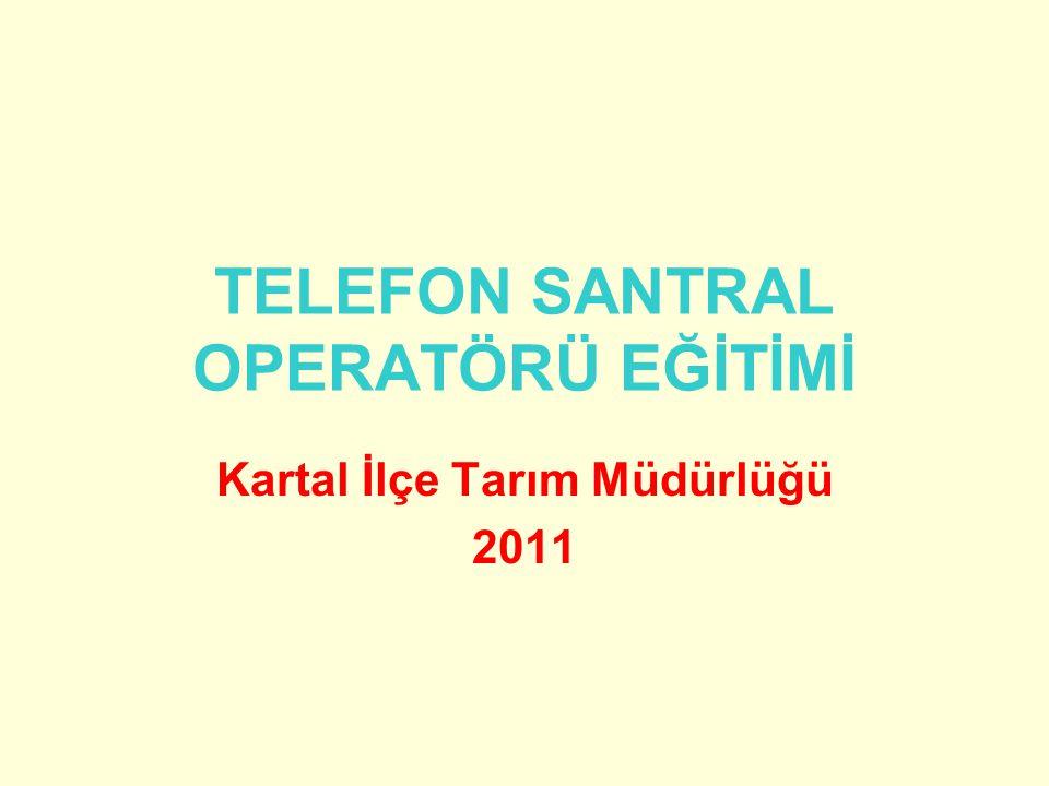 TELEFON SANTRAL OPERATÖRÜ EĞİTİMİ Kartal İlçe Tarım Müdürlüğü 2011