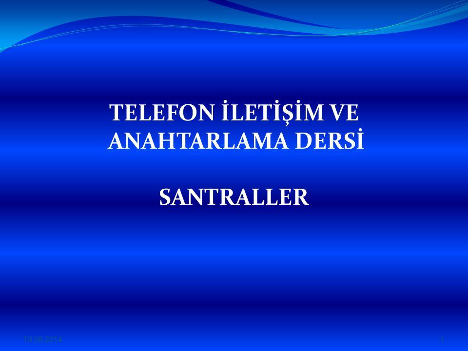 TELEFON İLETİŞİM VE ANAHTARLAMA DERSİ SANTRALLER 19.08.20141