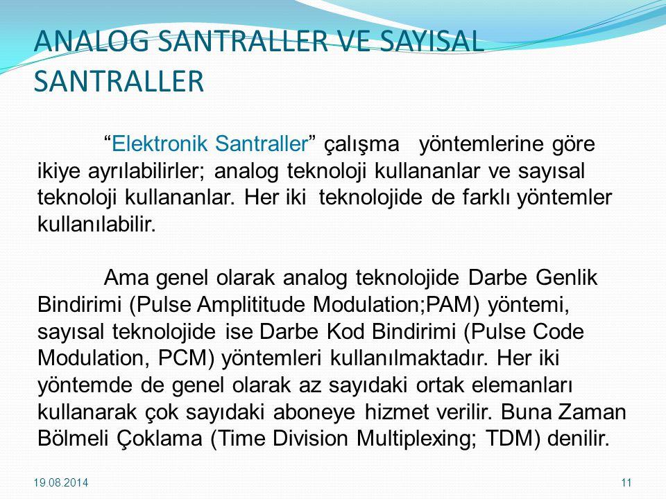 ANALOG SANTRALLER VE SAYISAL SANTRALLER 19.08.201411 Elektronik Santraller çalışma yöntemlerine göre ikiye ayrılabilirler; analog teknoloji kullananlar ve sayısal teknoloji kullananlar.