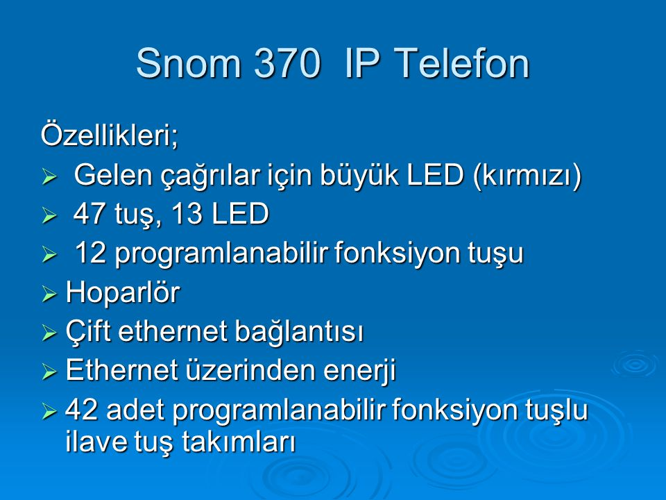 Özellikleri;  Gelen çağrılar için büyük LED (kırmızı)  47 tuş, 13 LED  12 programlanabilir fonksiyon tuşu  Hoparlör  Çift ethernet bağlantısı  E