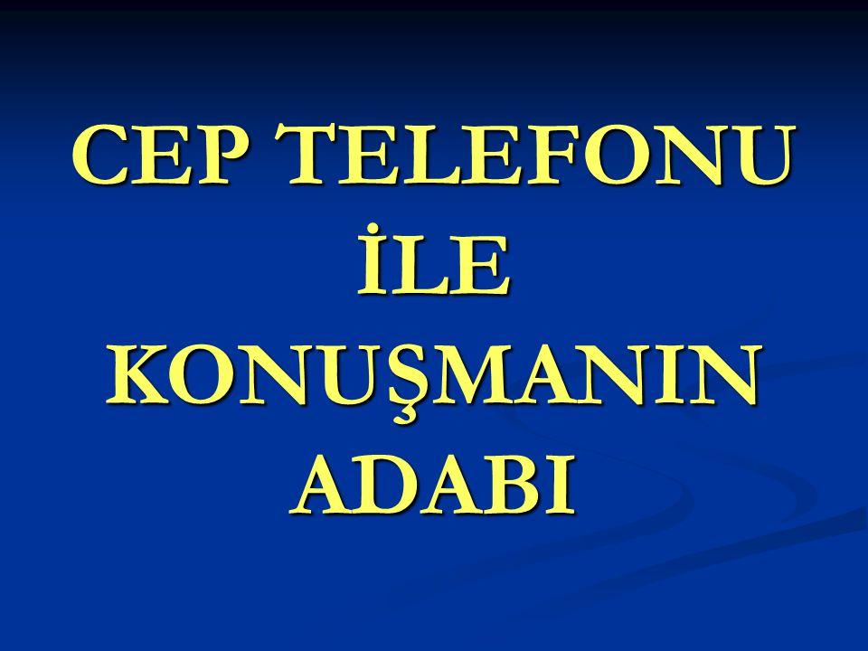 CEP TELEFONU İLE KONUŞMANIN ADABI