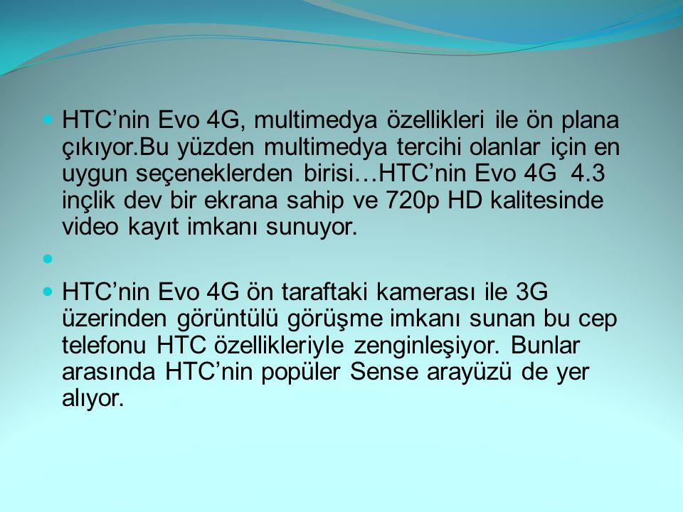 HTC'nin Evo 4G, multimedya özellikleri ile ön plana çıkıyor.Bu yüzden multimedya tercihi olanlar için en uygun seçeneklerden birisi…HTC'nin Evo 4G 4.3