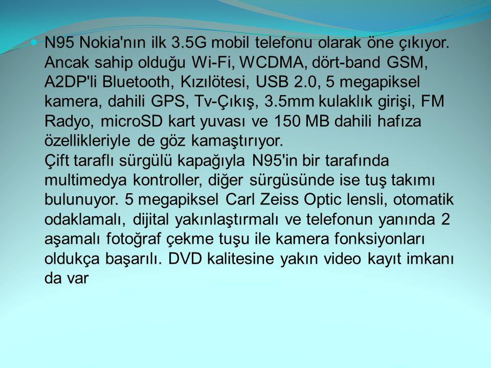 N95 Nokia'nın ilk 3.5G mobil telefonu olarak öne çıkıyor. Ancak sahip olduğu Wi-Fi, WCDMA, dört-band GSM, A2DP'li Bluetooth, Kızılötesi, USB 2.0, 5 me