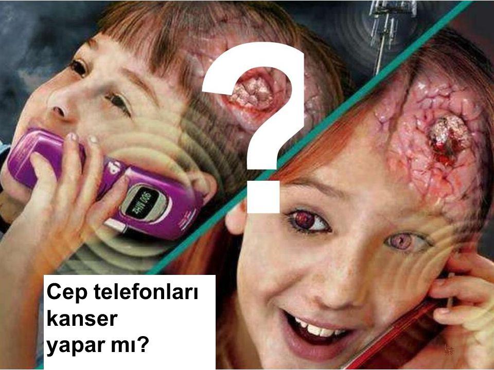 Cep telefonları kanser yapar mı?